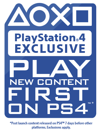 PlayStation Exclusive - Play New Content First on PS4
